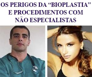 perigos da bioplastia e plásticas com não especialistas